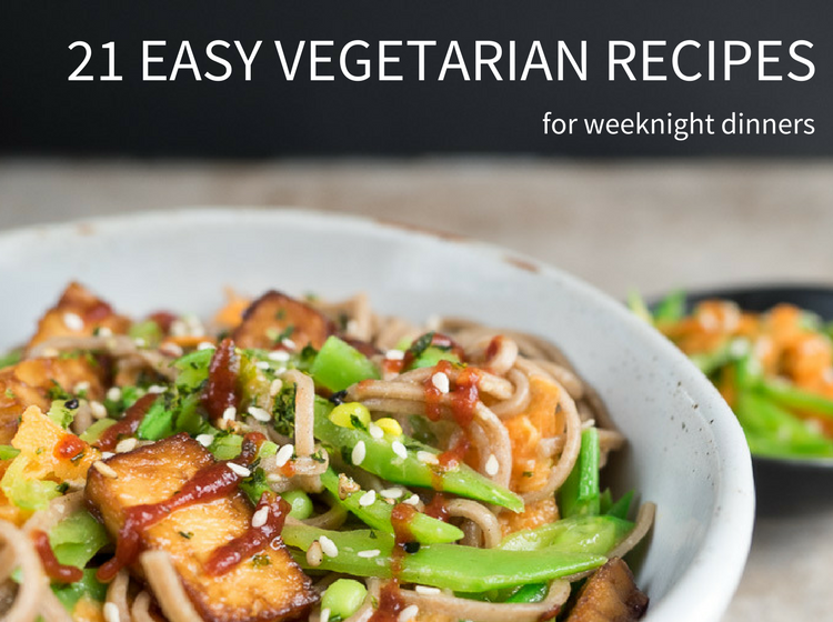 21 Easy Vegetarian Recipes for Weeknight Dinners